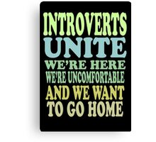 Introverts Unite Canvas Print