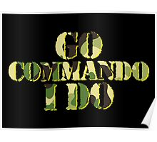 Go commando, I do Poster