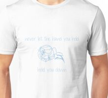 Never let the hand you hold, hold you down Unisex T-Shirt