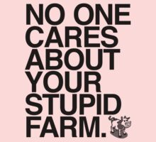 Your Stupid Farm | Hyphen Free | Black Ink  Kids Clothes
