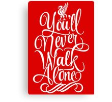 Liverpool : You'll Never Walk Alone Canvas Print