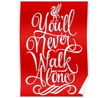 Liverpool : You'll Never Walk Alone Poster