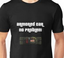 Armored Car VS Sticky Bomb Unisex T-Shirt
