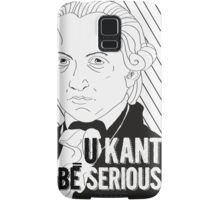U Kant be serious Samsung Galaxy Case/Skin
