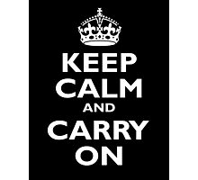 Keep Calm & Carry On, Be British! Blighty, UK, United Kingdom, white on black Photographic Print