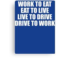Live To Drive T Shirt Canvas Print