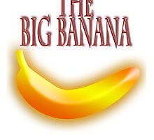 BIG BANANA, Top fruit, Banana, The Boss, The Govenor by TOM HILL - Designer