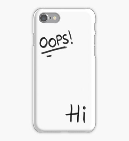 Oops! Hi iPhone Case/Skin