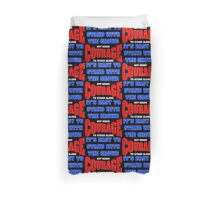 It's easy to stand with the crowd, but needs courage to stand alone Duvet Cover