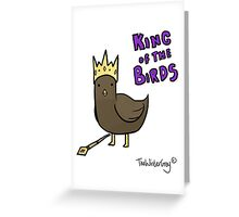 King of the birds Greeting Card