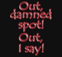 Shakespeare, LADY MACBETH. Out, damned spot! out, I say! Theater, BLACK T-Shirt
