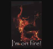I'm on fire! by Bevin Allison
