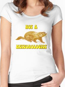 Not a Meteorologist Groundhog Day Women's Fitted Scoop T-Shirt
