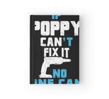 If Poppy Can't Fix It No One Can - Funny Tshirt Hardcover Journal