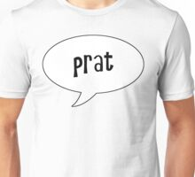 Insults Collection: Prat Unisex T-Shirt