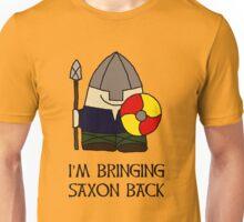 I'm Bringing Saxon Back Unisex T-Shirt