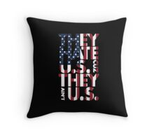 They Hate US Cuz They Ain't US - T-shirts & Hoodies Throw Pillow