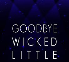Goodbye Wicked Little Town by byebyesally