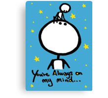 I'm always thinking of You! Canvas Print