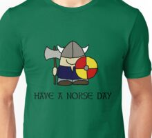 Have a Norse Day Unisex T-Shirt