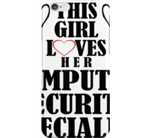 THIS GIRL LOVES HER COMPUTER SECURITY SPECIALIST iPhone Case/Skin