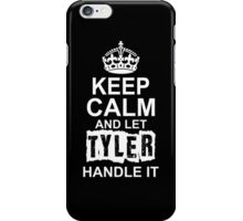Keep calm and let Tyler handle it iPhone Case/Skin