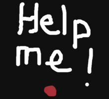 HELP ME! (White)  T SHIRT by Shoshonan