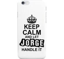 Keep calm and let Jorge handle it iPhone Case/Skin