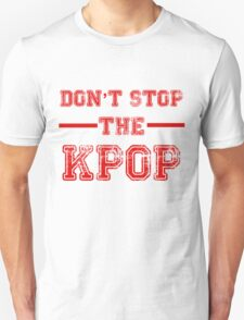 Don't Stop the KPOP T-Shirt