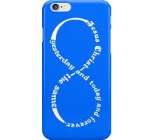 HEBREWS 13:8  JESUS FOREVER iPhone Case/Skin