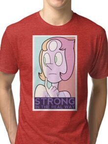 Strong in the real way Tri-blend T-Shirt
