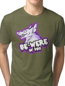 BE-WERE OF DOG Tri-blend T-Shirt
