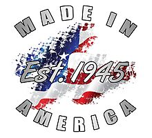 1945 Made In America Photographic Print