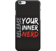 Release Your Inner Nerd iPhone Case/Skin
