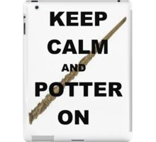 Keep calm and Potter on iPad Case/Skin