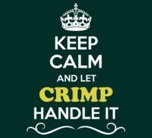 Keep Calm and Let CRIMP Handle it by Bernardos