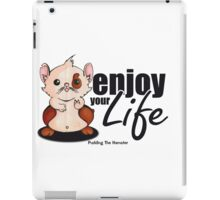 Pudding the hamster - enjoy your life iPad Case/Skin