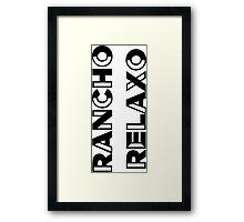 Rancho Relaxo text Framed Print