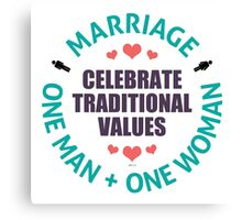 Celebrate Traditional Values Canvas Print