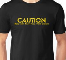 CAUTION Does not Play well with others Unisex T-Shirt