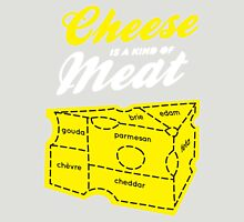 Cheese is a kind of meat Unisex T-Shirt