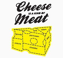Cheese is a kind of meat - light Unisex T-Shirt
