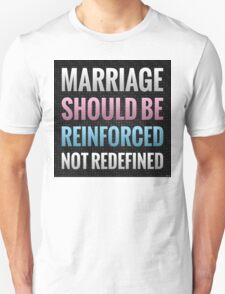 Marriage Should Be Reinforced Unisex T-Shirt