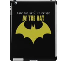 I'd Rather Be The Bat iPad Case/Skin