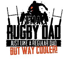 I'm A Rugby Dad, But Cooler T Shirts, Stickers and Other Gifts by zandosfactry