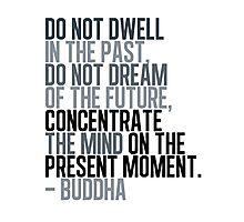 Buddha Quote Photographic Print