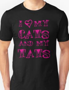 I love my CATS and my TATS T-Shirt