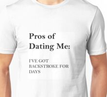 Pros Of Dating Me Unisex T-Shirt