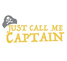 Just call me CAPTAIN Photographic Print