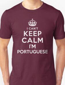 I Can't Keep Calm I'm Portuguese T-Shirt